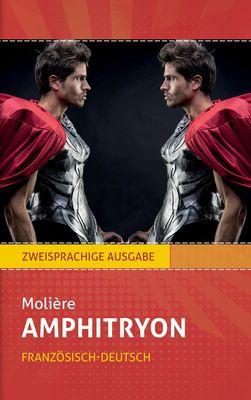Amphitryon: Molière. Zweisprachig: Französisch-Deutsch