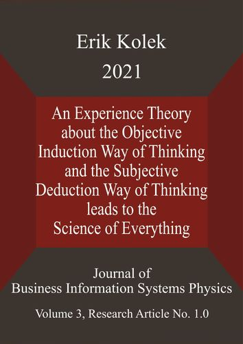 An Experience Theory about the Objective Induction Way of Thinking and the Subjective Deduction Way of Thinking leads to the Science of Everything