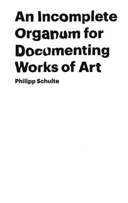 An Incomplete Organum for Documenting Works of Art