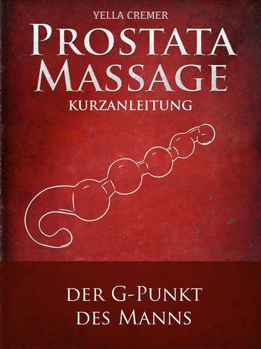 Anal- und Prostatamassage - Kurzanleitung