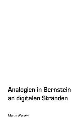 Analogien in Bernstein an digitalen Stränden