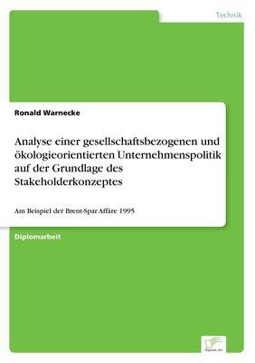 Analyse einer gesellschaftsbezogenen und ökologieorientierten Unternehmenspolitik auf der Grundlage des Stakeholderkonzeptes