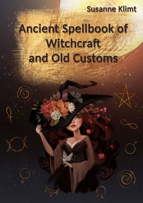 Ancient Spellbook of Witchcraft and Old Customs