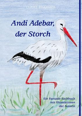 Andi Adebar, der Storch