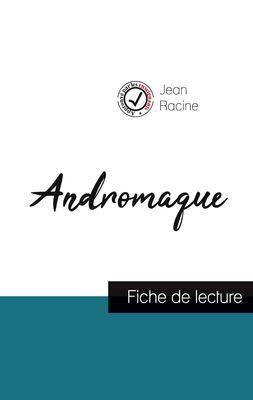 Andromaque de Jean Racine (fiche de lecture et analyse complète de l'oeuvre)