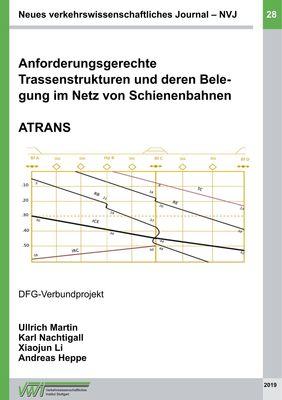 Anforderungsgerechte Trassenstrukturen und deren Belegung im Netz von Schienenbahnen - ATRANS