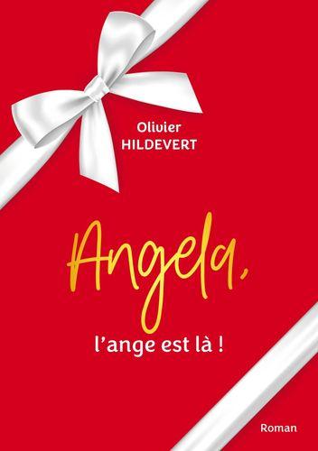 Angela, l'ange est là !