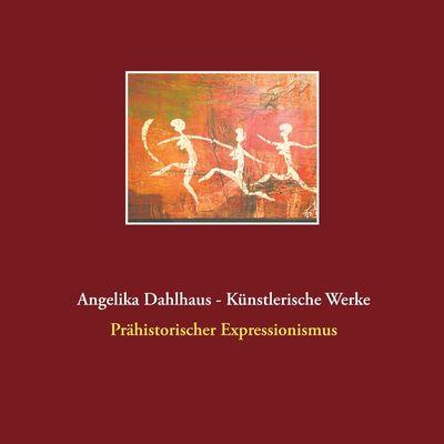 Angelika Dahlhaus - Künstlerische Werke