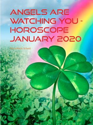 Angels are watching you - horoscope january 2020