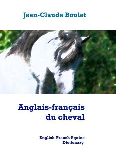 Anglais-français du cheval - English-French Equine Dictionary