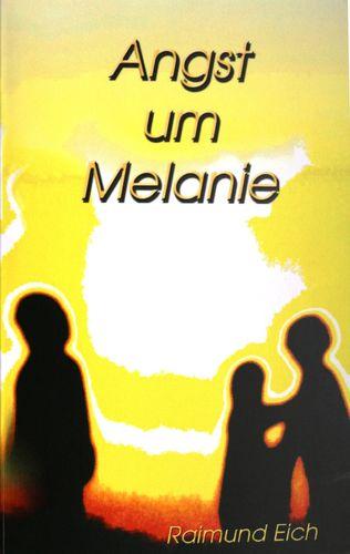 Angst um Melanie