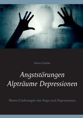 Angststörungen - Alpträume - Depressionen