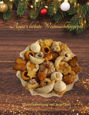 Anja´s liebste Weihnachtsrezepte