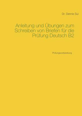 Anleitung und Übungen zum Schreiben von Briefen für die Prüfung Deutsch B2