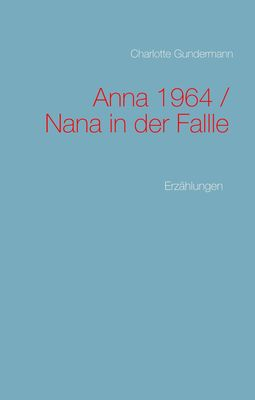Anna 1964 / Nana in der Fallle