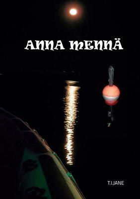 ANNA MENNÄ