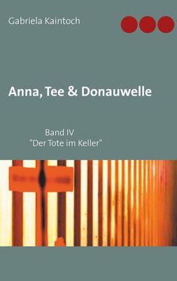 Anna, Tee & Donauwelle  Band IV