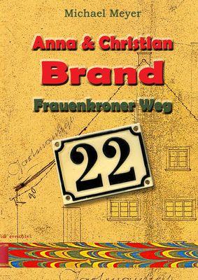 Anna und Christian Brand - Frauenkroner Weg 22