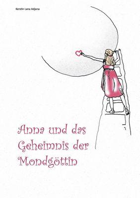Anna und das Geheimnis der Mondgöttin