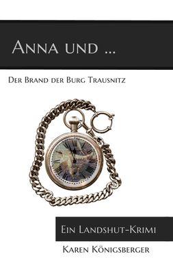 Anna und ... der Brand der Burg Trausnitz