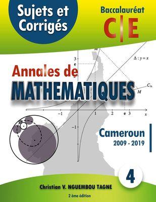 Annales de Mathématiques, Baccalauréat C et E, Cameroun, 2009 - 2019