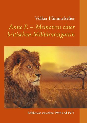Anne F. - Memoiren einer britischen Militärarztgattin
