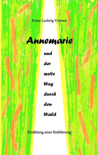 Annemarie und der weite Weg durch den Wald