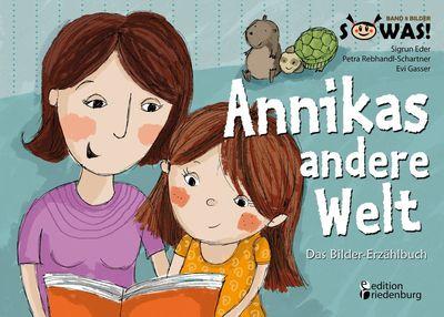 Annikas andere Welt - Das Bilder-Erzählbuch