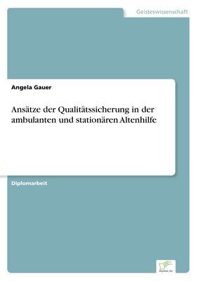 Ansätze der Qualitätssicherung in der ambulanten und stationären Altenhilfe