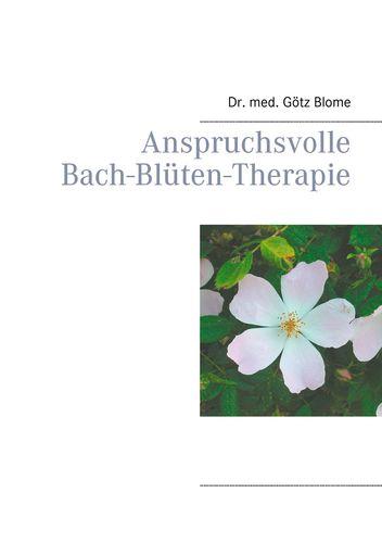 Anspruchsvolle Bach-Blüten-Therapie