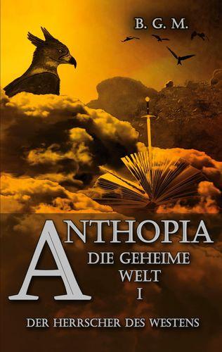 Anthopia Die geheime Welt I