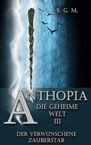 Anthopia Die geheime Welt III