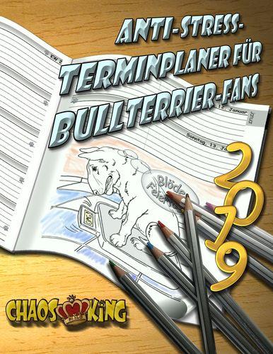 Anti-Stress-Terminplaner 2019 für Bullterrier-Fans