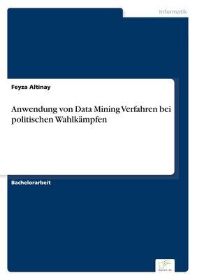 Anwendung von Data Mining Verfahren bei politischen Wahlkämpfen