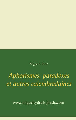 Aphorismes, paradoxes et autres calembredaines