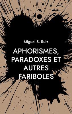 Aphorismes, paradoxes et autres fariboles