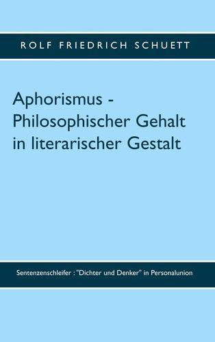Aphorismus - Philosophischer Gehalt in literarischer Gestalt