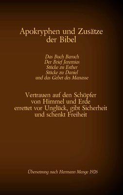 Apokryphen und Zusätze der Bibel: Das Buch Baruch, Der Brief Jeremias, Stücke zu Esther, Stücke zu Daniel und das Gebet des Manasse