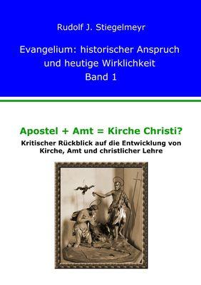 Apostel + Amt = Kirche Christi?
