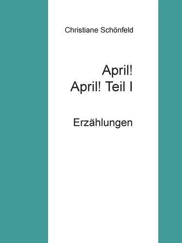 April! April!    Teil I