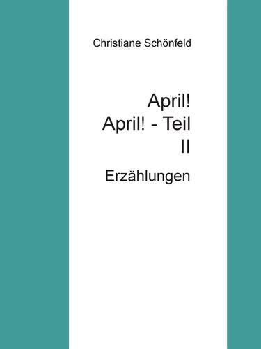 April!  April!        Teil II