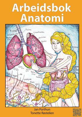 Arbeidsbok Anatomi - For studenter som studerer sykepleie, helsefag eller idrett
