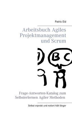 Arbeitsbuch Agiles Projektmanagement und Scrum
