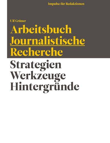 Arbeitsbuch Journalistische Recherche