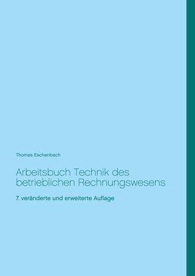 Arbeitsbuch Technik des betrieblichen Rechnungswesens