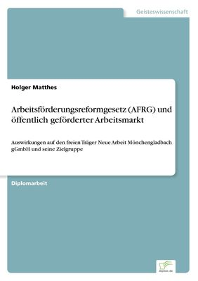 Arbeitsförderungsreformgesetz (AFRG) und öffentlich geförderter Arbeitsmarkt