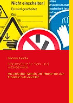 Arbeitsschutz für Klein- und Mittelbetriebe