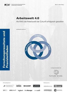 Arbeitswelt 4.0: Als KMU die Arbeitswelt der Zukunft erfolgreich gestalten.
