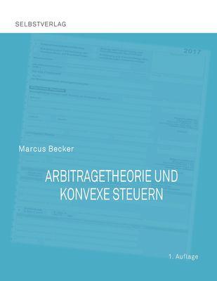 Arbitragetheorie und konvexe Steuern