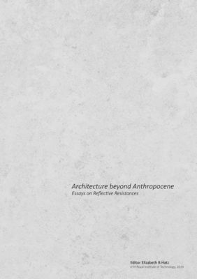 Architecture beyond Anthropocene